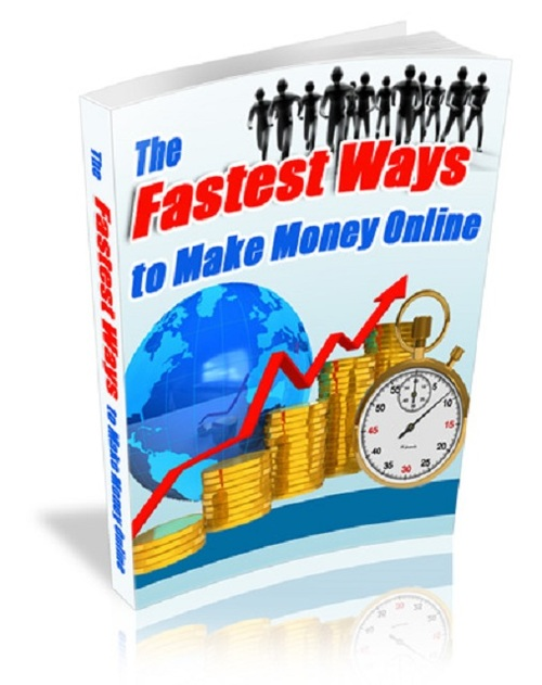 Product picture The Fastest Ways To Make Money Online