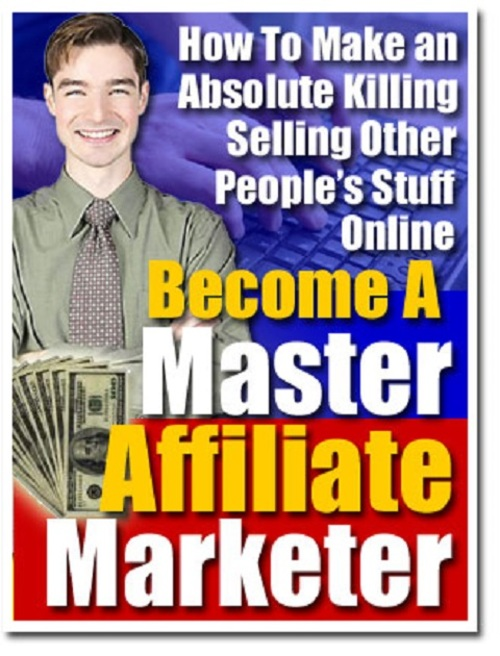 Product picture Become A Master Affiliate Marketer Step-By-Step